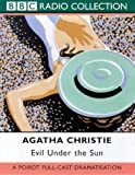 Agatha Christie Evil Under the Sun: A Poirot Full-cast Dramatisation. Starring John Moffatt (BBC Radio Collection)