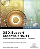 img - for OS X Support Essentials 10.11 - Apple Pro Training Series (includes Content Update Program): Supporting and Troubleshooting OS X El Capitan book / textbook / text book