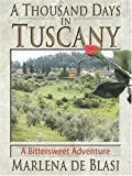 A Thousand Days In Tuscany: A Bittersweet Adventure (0786271752) by Marlena De Blasi