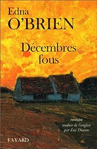 D�cembres fous par Edna O�Brien