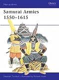 Samurai Armies 1550-1615 (085045302X) by Turnbull, Stephen R.