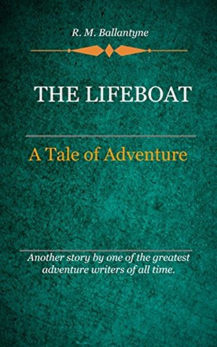 R. M. Ballantyne - The Lifeboat (Illustrated)
