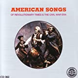 American Songs Of Revolutionary Times And The Civil War Era