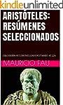 ARIST�TELES: RES�MENES SELECCIONADOS:...