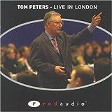 Tom Peters, Live in Londonby Tom Peters