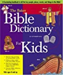 The Baker Bible Dictionary For Kids