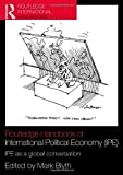 img - for Routledge Handbook of International Political Economy (IPE): IPE as a Global Conversation (Routledge Handbooks) by Blyth. Mark ( 2010 ) Paperback book / textbook / text book