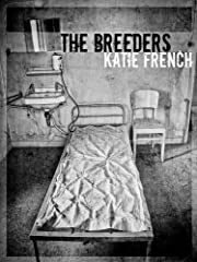 The Breeders (The Breeders Series (Young Adult Dystopian))