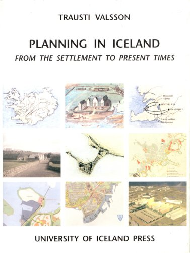 Planning in Iceland: From the Settlement to the Present Times This book gives an overview of the development of settlements and urban areas in Iceland. history, can be seen as a la (None)