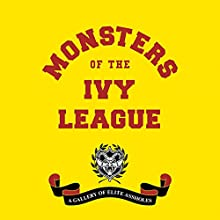 Monsters of the Ivy League | Livre audio Auteur(s) : Steve Radlauer, Ellis Weiner Narrateur(s) : David L. Nelson