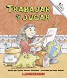 img - for Trabajar y Jugar: Work And Play (Rookie Reader. Espaqol) (Spanish Edition) book / textbook / text book