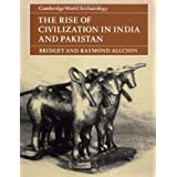 The Rise of Civilization in India and Pakistan (Cambridge World Archaeology)