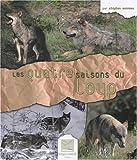 echange, troc Stéphan Bonneau - Les quatre saisons du loup