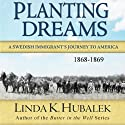 Planting Dreams: Planting Dreams, Book 1 (       UNABRIDGED) by Linda K. Hubalek Narrated by Ann M. Richardson