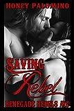 img - for SAVING REBEL: Renegade Rebels Motorcycle Club book / textbook / text book