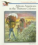 African-Americans in the Thirteen Colonies (Cornerstones of Freedom (Paperback))