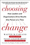 Choosing Change: How Leaders and Orga...