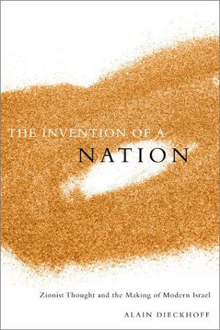 The Invention of a Nation: Zionist Thought and the Making of Modern Israel (Ceri Series in Comparative Politics and International Studies)