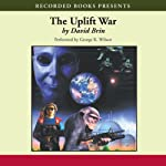 The Uplift War: The Uplift Saga, Book 3 (       UNABRIDGED) by David Brin Narrated by George Wilson