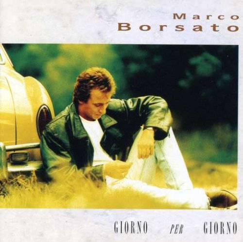 Marco borsato - Giorno Per Giorno - Zortam Music