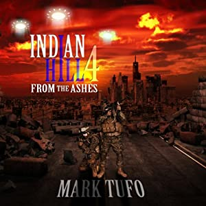 Indian Hill 4: From The Ashes | [Mark Tufo]