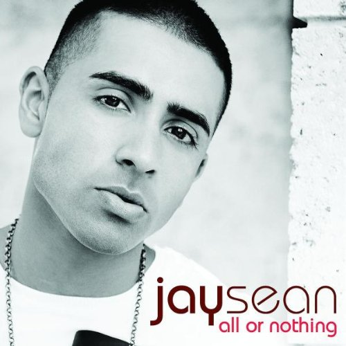 Jay Sean - All Or Nothing - Zortam Music