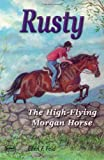 Rusty: The High-Flying Morgan Horse (Morgan Horse series)