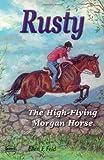 Rusty: The High-Flying Morgan Horse (Morgan Horse series)
