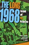 The Long 1968: Revisions and New Pers...