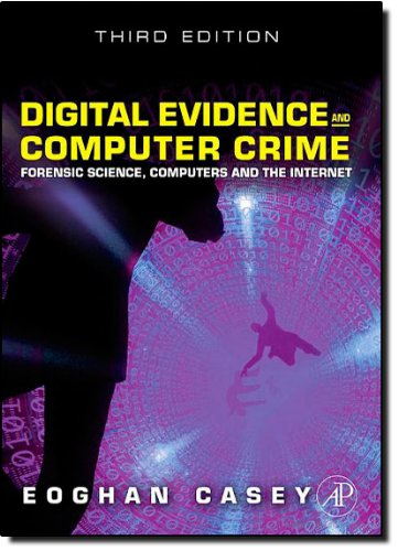 Digital Evidence and Computer Crime, Third Edition:...