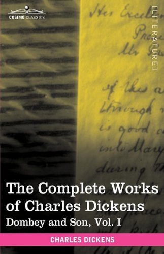 The Complete Works of Charles Dickens (in 30 Volumes, Illustrated): Dombey and Son, Vol. I