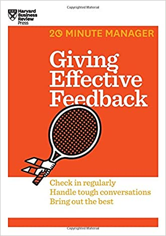 Giving Effective Feedback (HBR 20-Minute Manager Series) written by Harvard Business Review