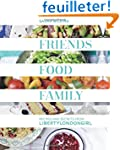 Friends, Food, Family: Recipes and Se...