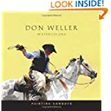 Painting Cowboys: Don Weller Water Colors