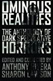 img - for Ominous Realities: The Anthology of Dark Speculative Horrors Paperback - December 7, 2013 book / textbook / text book
