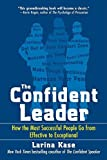 img - for The Confident Leader: How the Most Successful People Go From Effective to Exceptional Paperback - August 7, 2008 book / textbook / text book