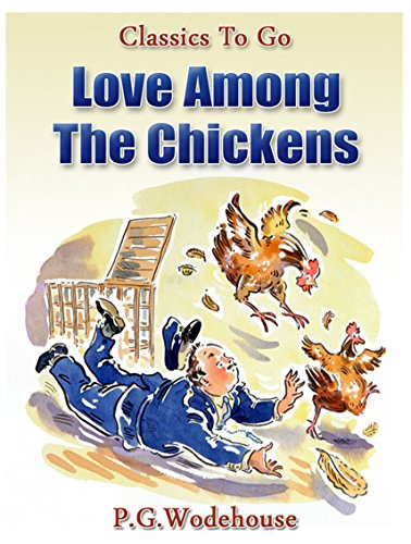 Love Among the Chickens (Classics To Go) (Love Among The Chickens compare prices)