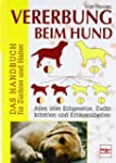 Vererbung beim Hund: Das Handbuch f�r...