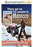 There are no fat people in Morocco (English Edition)