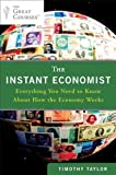 img - for The Instant Economist: Everything You Need to Know About How the Economy Works [Paperback] [2012] (Author) Timothy Taylor book / textbook / text book