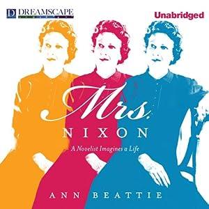 Mrs. Nixon: A Novelist Imagines a Life | [Ann Beattie]