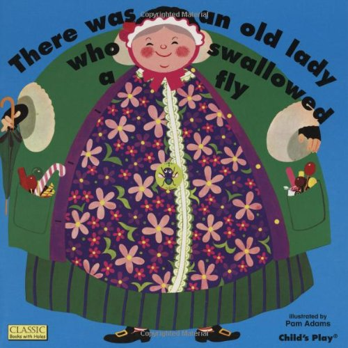 There Was an Old Lady Who Swallowed a Fly (Classic Books with Holes Soft Cover)