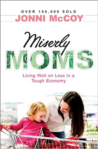 Miserly Moms: Living Well on Less in a Tough Ecomony
