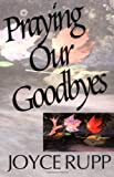 Praying Our Goodbyes (0877933707) by Rupp, Joyce