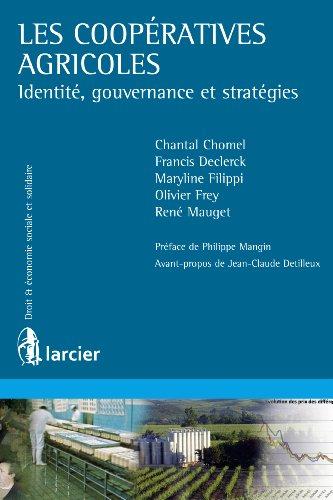 Les coopératives agricoles: Identité, gouvernance et stratégies (Économie sociale et solidaire) gratuit