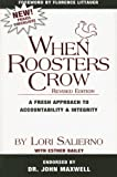 img - for When Roosters Crow: A Fresh Approach to Accountability and Integrity book / textbook / text book