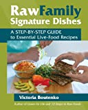 Raw Family Signature Dishes: A Step-by-Step Guide to Essential Live-Food Recipes