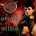 A Study in Silks Audiobook by Emma Jane Holloway Narrated by Angele Masters