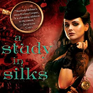 A Study in Silks | [Emma Jane Holloway]