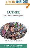 Luther for Armchair Theologians